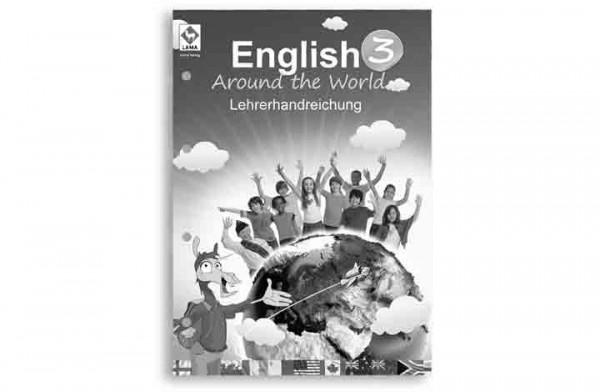 English Around the World 3 – Lehrerhandreichung