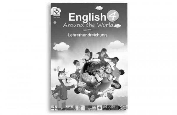 English Around the World 4 – Lehrerhandreichung