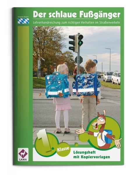 Der schlaue Fußgänger – Lösungsheft(Bayern)